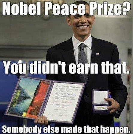Obama, You didn't earn that