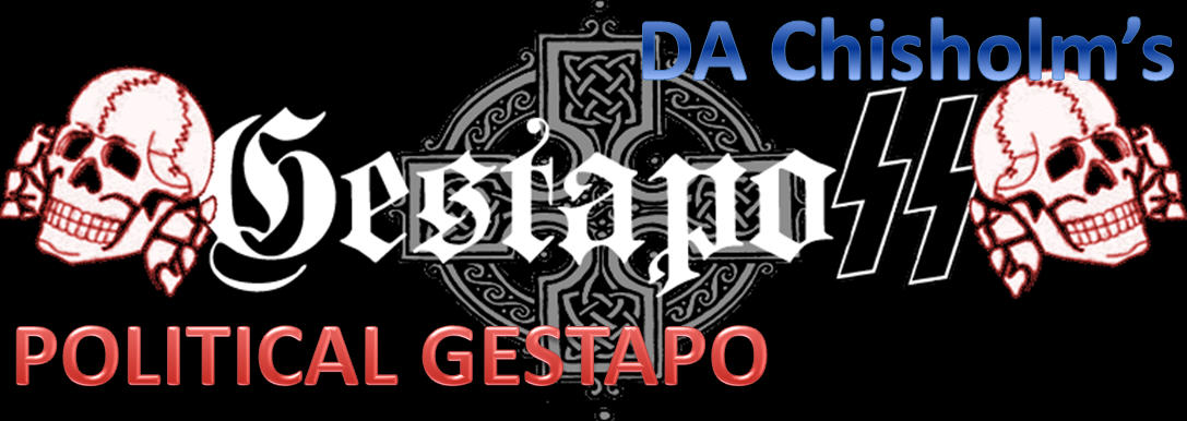 Chisholm's Political Gestapo
