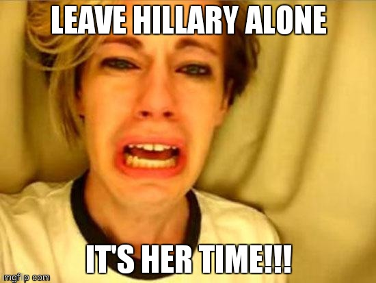 Hillary Clinton Leave Her Alone