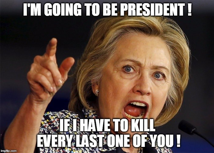 hillary-clinton-kill-every-last-one-of-you